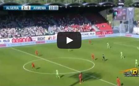 اهداف الجزائر و أرمينيا 3-1