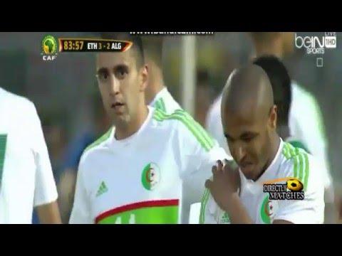 بالفيديو.. 6 أهداف في مباراة الجزائر أمام إثيوبيا
